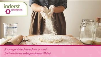 I vantaggi della farina fatta in casa!